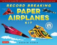 Record Breaking Paper Airplanes