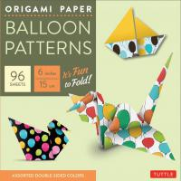 Origami Paper: Balloon Patterns 6""