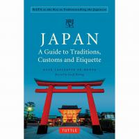 Japan: A Guide to Traditions,Customs and Etiquette